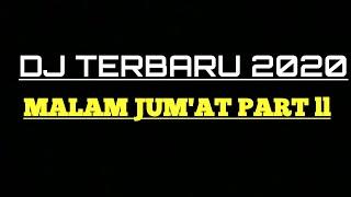 DJ MALAM JUM'AT REMIX SLOW PART ll    DJ TIK - TOK 2020