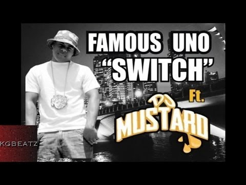 Famous Uno ft. DJ Mustard - Switch [Prod. By DJ Mustard] [New 2014]