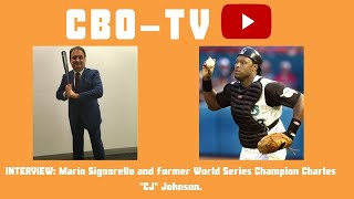 "Former World Series Champion Charles ""CJ"" Johnson and CEO of the CBO Mario Signorello."