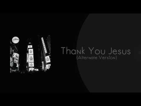 Hillsong Worship - Thank You Jesus  (Alternate Version)