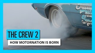THE CREW 2 – HOW MOTORNATION IS BORN ? - BEHIND THE SCENES