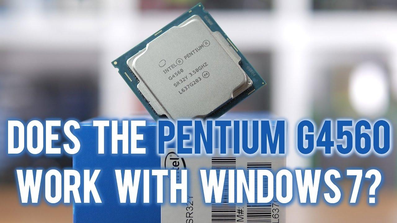 Does The Pentium G4560 Work With Windows 7 Kaby Lake Legacy Os Test Intel 35ghz Socket 1151 Kabylake Youtube