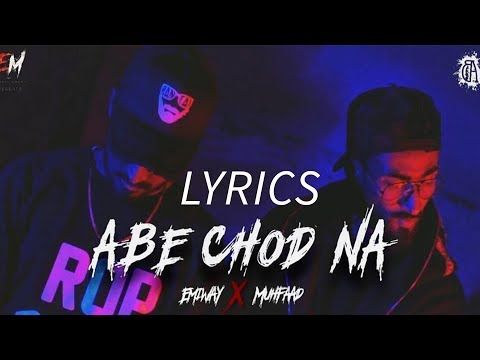 Emiway X Muhfaad - Abe Chod Na LYRICS / Lyric Video | Abe ChodNa