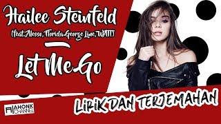 Video Let Me Go  - Hailee Steinfeld and Alesso (Lirik dan Terjemahan Indonesia - HD) download MP3, 3GP, MP4, WEBM, AVI, FLV Agustus 2018