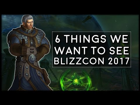 6 Things We Want To See At BLIZZCON 2017 | World of Warcraft Legion