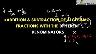 Addition and Subtraction of Algebraic Fractions with the different Denominators