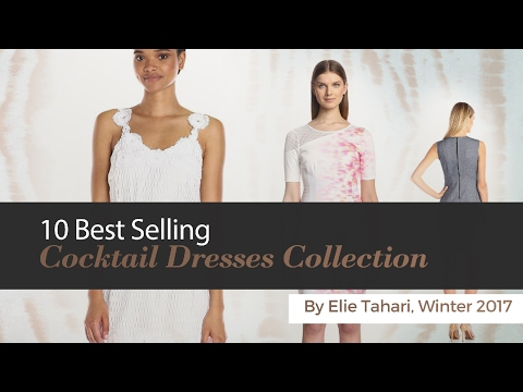 10 Best Selling Cocktail Dresses Collection By Elie Tahari, Winter 2017