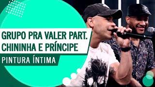 Pintura Íntima - Grupo Pra Valer Part. Chininha e Príncipe (Roda de Amigos FM O Dia)