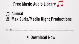Animal - Max Surla/Media Right Productions (YouTube Royalty-free Music Download)