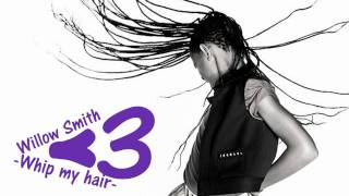 Willow Smith Whip My Hair (lyrics in description box)