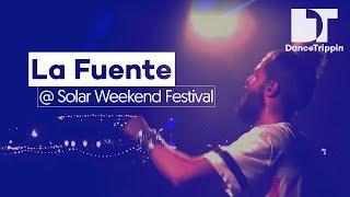 La Fuente | Solar Weekend Festival DJ Set | DanceTrippin