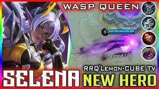 Wasp Queen New Hero Selena [RRQ'Lemon-CUBE TV] mobile legends build & gameplay - Stafaband