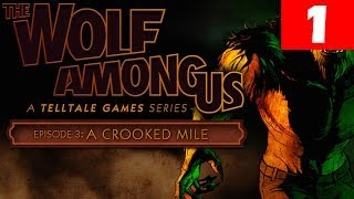 The Wolf Among Us Episode 3 Walkthrough Part 1 A Crooked Mile Let's Play No Commentary HD Gameplay