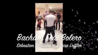 Bachata feat Bolero Sebastien Massaro & Leticia Loffler. Workshop PBF France.