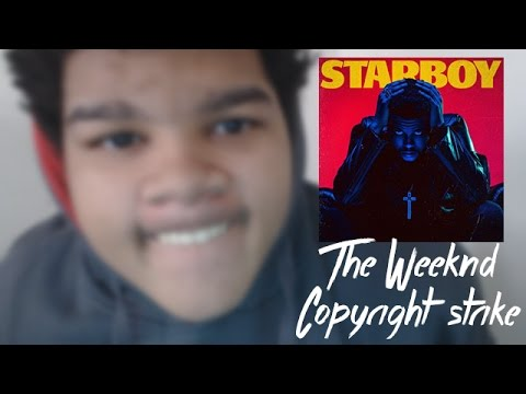 COPYRIGHT STRIKE FROM IFPI FOR REACTING TO THE WEEKND - STARBOY