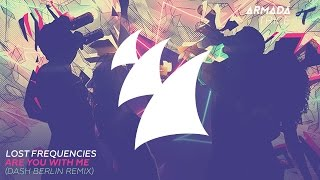 Lost Frequencies Are You With Me Dash Berlin Remix