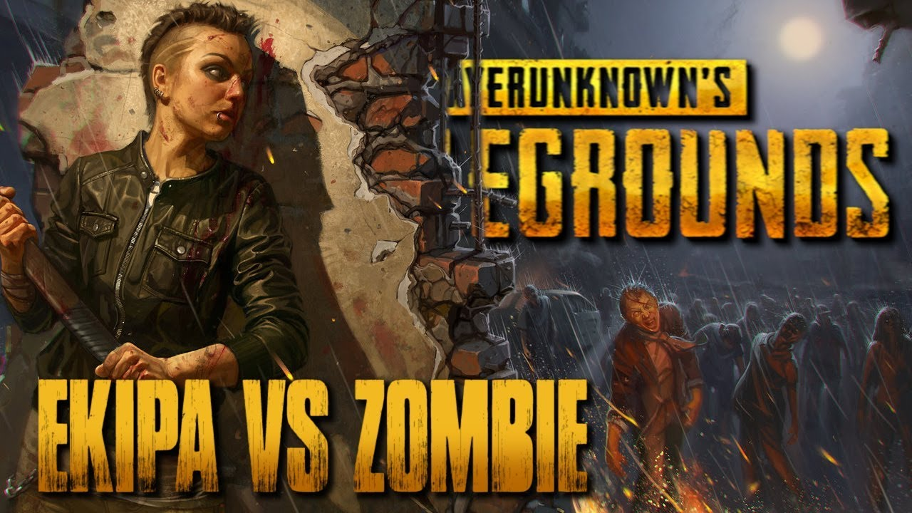 EKIPA vs ZOMBIE – PlayerUnknown's Battlegrounds