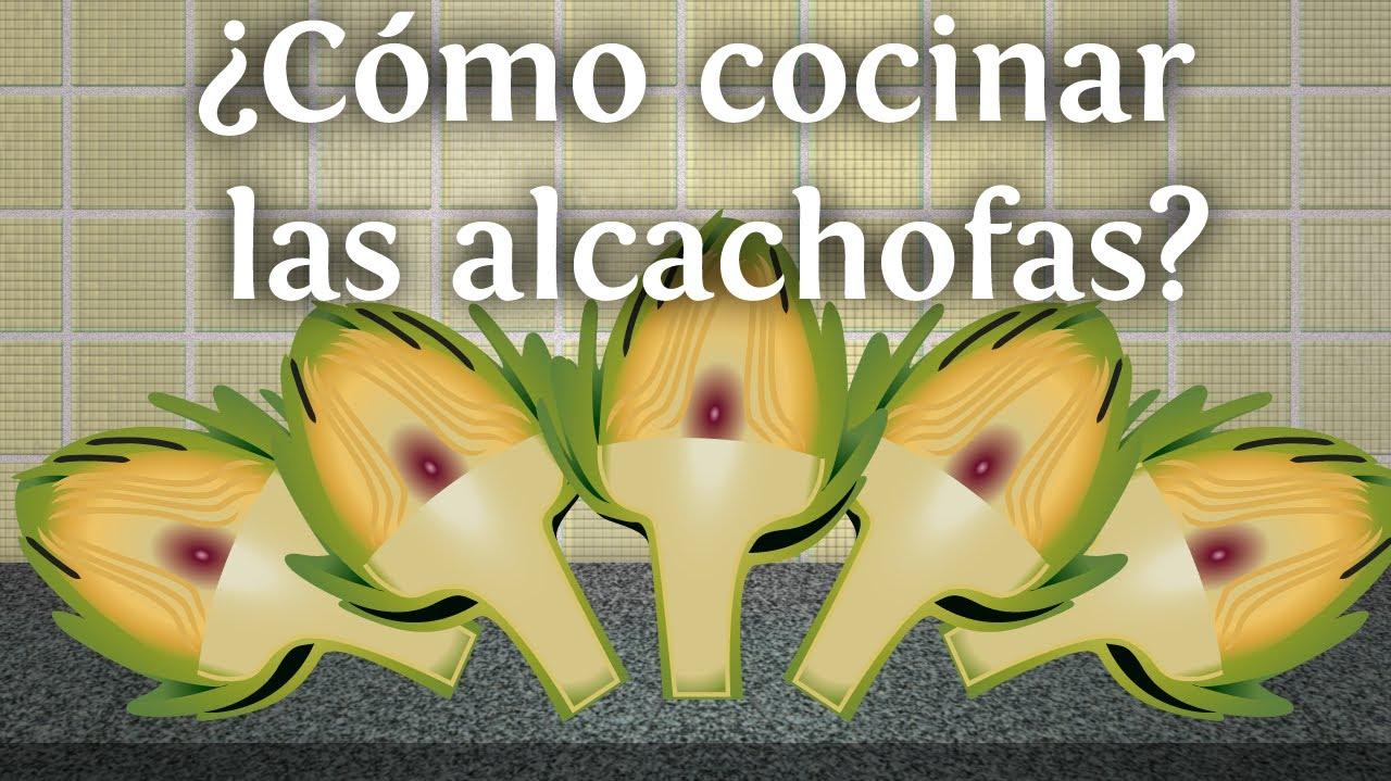 ¿Cómo Cocinar Las Alcachofas?