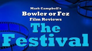 The Festival (2018) Bowler or Fez Movie Review