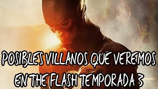 5 Posibles villanos que veremos en la temporada 3 de The Flash
