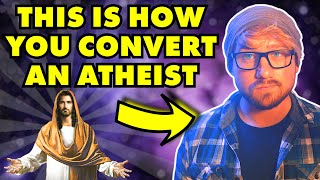 How to Convert an Atheist to Christianity