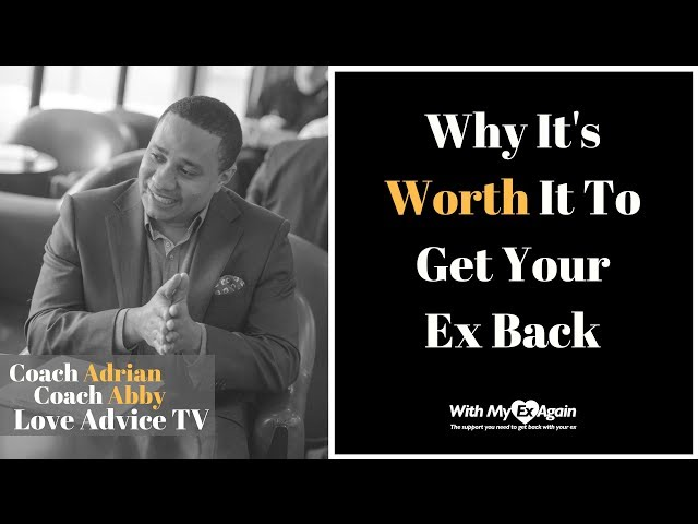 Getting Your Ex Back | Getting Your Ex Back With A Coach's Help