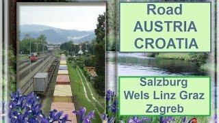 I. Road Austria - Croatia (Salzburg Wels Linz Graz Zagreb)(Road Austria - Croatia (Salzburg Wels Linz Graz Zagreb) Globtour Bus www.globtour.com - ссылка на видео (Part 1)