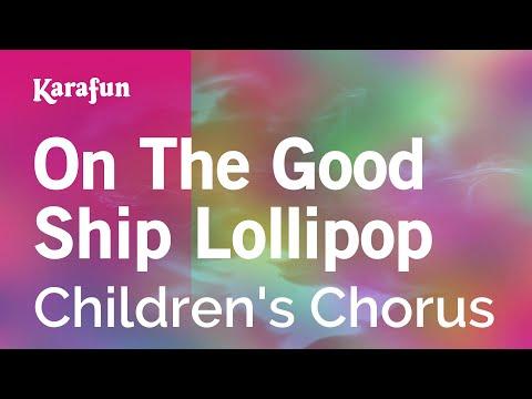 Karaoke On The Good Ship Lollipop - Children's Chorus *