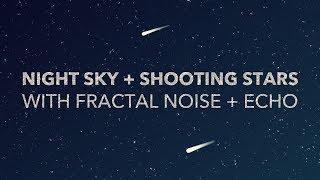 Night Sky + Shooting Star After Effects Tutorial - Fractal Geluid + Echo - Augustus de Animator