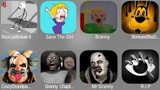Stickman Jailbreak 6,Save the Girl,Branny,Boris And Dark,Crazy Grandpa,Granny Chapter,MrGranny,R.I.P