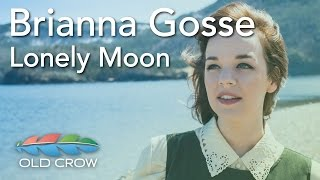 Brianna Gosse - Lonely Moon (Old Crow Magazine)
