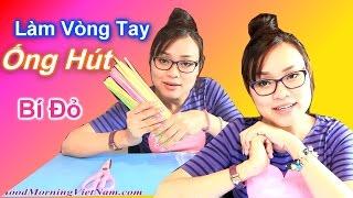 """Chị Bí Đỏ Hướng Dẫn Làm Vòng Đeo Tay Sắc Màu  Bằng """"ỐNG HÚT""""/ How To Make Bracelets  With Straws"""