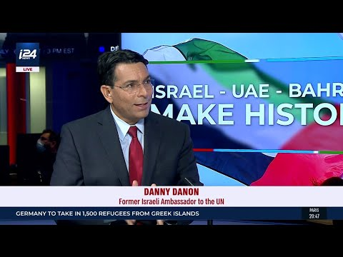 Former Israeli Ambassador To The UN Danny Danon On Israel-UAE-Bahrain Agreements