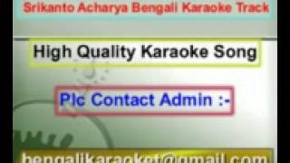Megh Kalo Aadhar Kalo Karaoke Srikanto Acharya