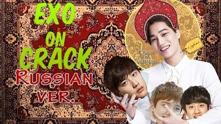 EXO ON CRACK (Russian ver.)