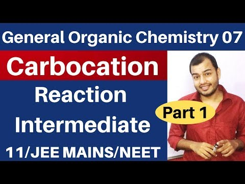 Organic Chemistry || GOC 07 :  CARBOCATION - Reaction Intermediate 01 JEE MAINS/NEET