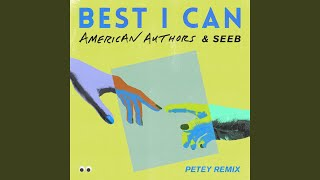 Play Best I Can (With Seeb) (Petey Remix)