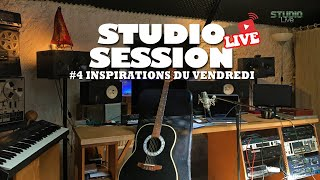 #4 Studio Live Session // INSPIRATIONS DU VENDREDI