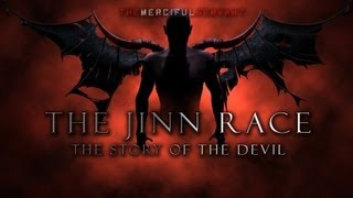 ✪ The Jinn Race | Story of the Devil Iblis | Shaytaan ᴴᴰ