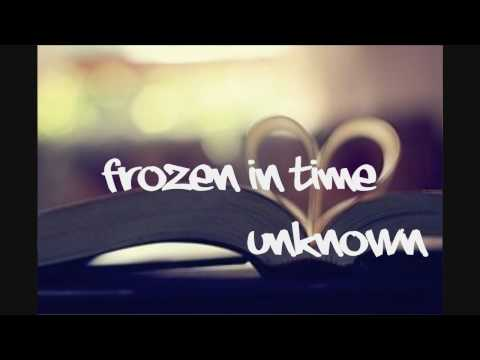Unknown- Frozen in time