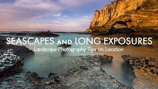 Landscape Photography Tips on Location - Seascape Photography and Long Exposure at Sunrise