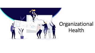 Organizational Health - How workplace culture MATTERS!