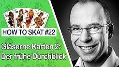 How To Skat #22: Gläserne Karten 2 (mit Untertiteln / with English subtitles)