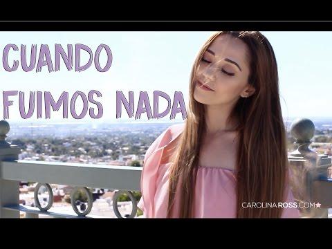 Cuando fuimos nada - Joss Favela (Carolina Ross cover)