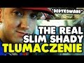 Download Eminem - The Real Slim Shady [tłumaczenie/po polsku] (D) MP3 song and Music Video