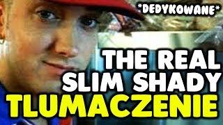 Eminem - The Real Slim Shady [tłumaczenie/po polsku] (D)