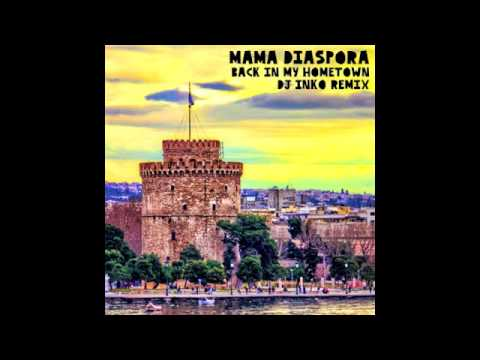 Mama Diaspora - Back In My Hometown (Dj Inko Remix)