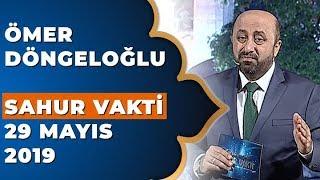 Ömer Döngeloğlu İle Sahur Vakti - 29 Mayıs 2019