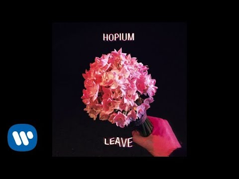 Hopium - Leave (Official Audio)