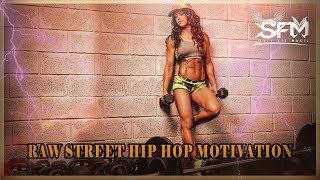 Raw Street Hip Hop Motivation Music - Mix By Svet Fit Music